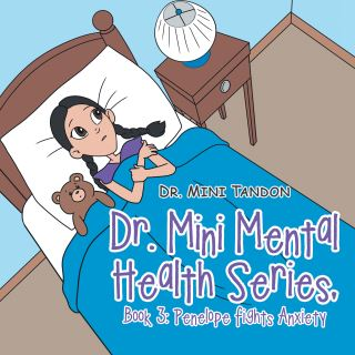 Dr. Mini Mental Health Series, Book 3: Penelope Fights Anxiety