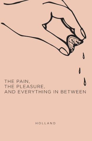 The Pain, the Pleasure, and Everything in Between
