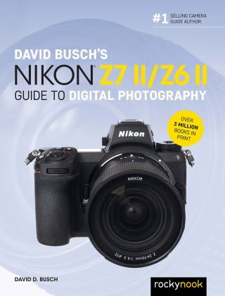 David Busch's Nikon Z7 II/Z6 II Guide to Digital Photography
