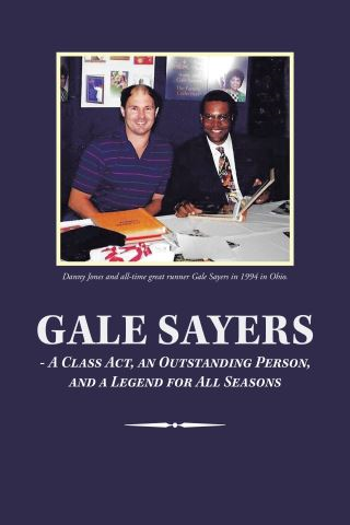 Gale Sayers - a Class Act, an Outstanding Person, and a Legend for All Seasons