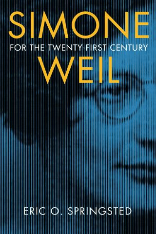 Simone Weil for the Twenty-First Century