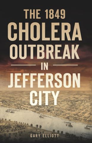 The 1849 Cholera Outbreak in Jefferson City