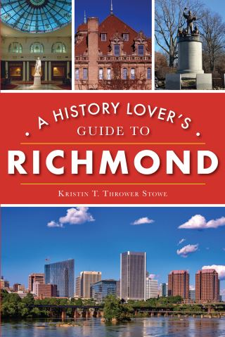 A History Lover's Guide to Richmond