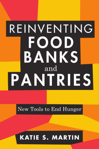 Reinventing Food Banks and Pantries