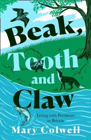 Beak, Tooth and Claw: Living with Predators in Britain