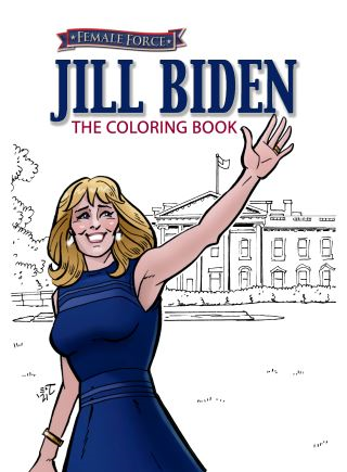 Female Force: Jill Biden Coloring Book