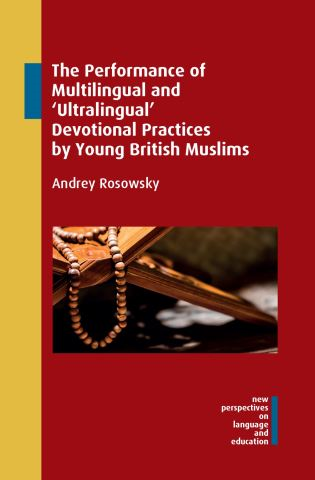 The Performance of Multilingual and Ultralingual Devotional Practices by Young British Muslims
