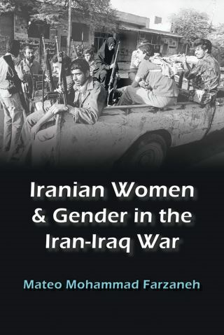 Iranian Women and Gender in the Iran-Iraq War