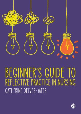 Beginner′s Guide to Reflective Practice in Nursing