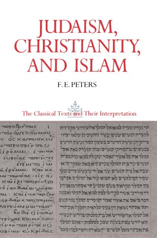 Judaism, Christianity, and Islam: The Classical Texts and Their Interpretation, Volume II