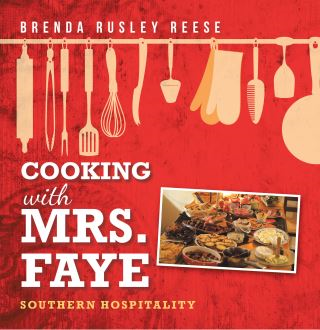 Cooking with Mrs. Faye: Southern Hospitality