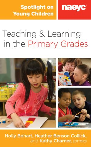 Spotlight on Young Children: Teaching and Learning in the Primary Grades