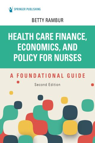 Health Care Finance, Economics, and Policy for Nurses, Second Edition