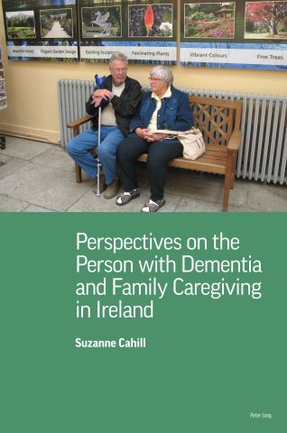 Perspectives on the Person with Dementia and Family Caregiving in Ireland
