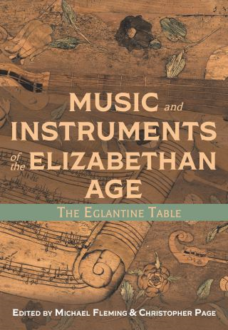 Music and Instruments of the Elizabethan Age
