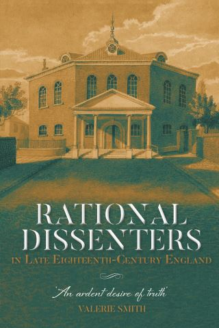 Rational Dissenters in Late Eighteenth-Century England