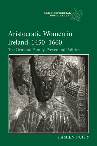 Aristocratic Women in Ireland, 1450-1660