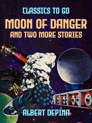 Moon of Danger and two more stories