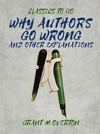 Why Authors Go Wrong, and Other Explanations
