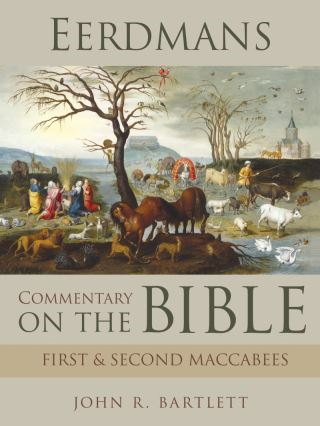 Eerdmans Commentary on the Bible: First & Second Maccabees