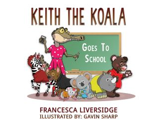 Keith the Koala Goes to School