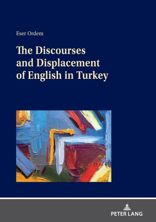 The Discourses and Displacement of English in Turkey