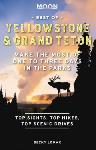 Moon Best of Yellowstone & Grand Teton