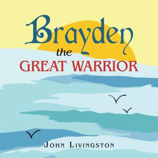 Brayden the Great Warrior