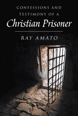 Confessions and Testimony of a Christian Prisoner