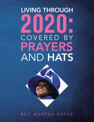 Living Through 2020: Covered by Prayers and Hats