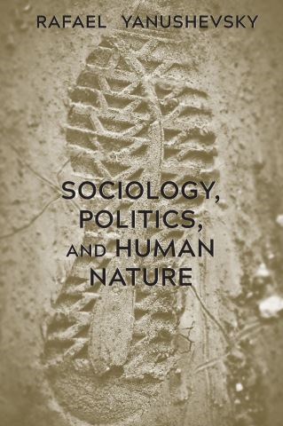 Sociology, Politics, and Human Nature