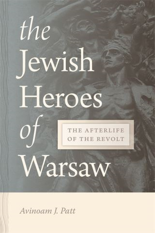 The Jewish Heroes of Warsaw