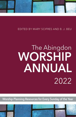 The Abingdon Worship Annual 2022