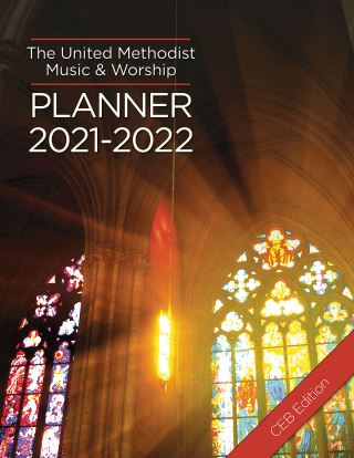 The United Methodist Music & Worship Planner 2021-2022 CEB Edition