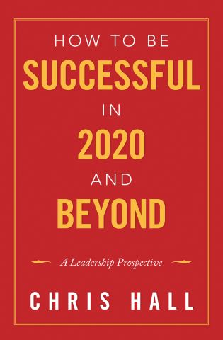 How to Be Successful in 2020 and Beyond