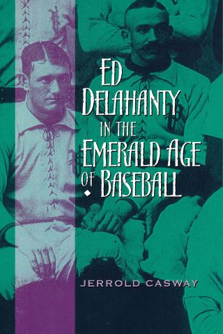 Ed Delahanty in the Emerald Age of Baseball