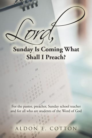 Lord, Sunday Is Coming What Shall I Preach?