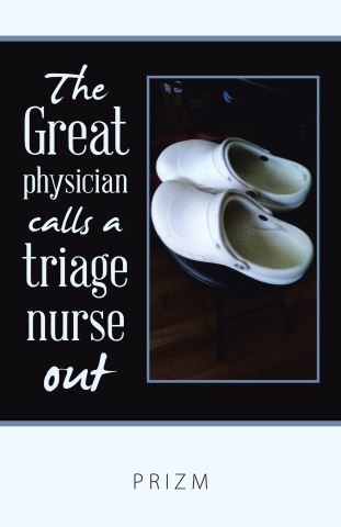 The Great Physician Calls a Triage Nurse Out