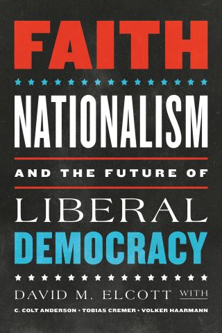 Faith, Nationalism, and the Future of Liberal Democracy