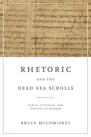 Rhetoric and the Dead Sea Scrolls
